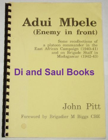 Adui Mbele, by John Pitt (Some recollections of a Platoon Commander in East Africa 1940-41)
